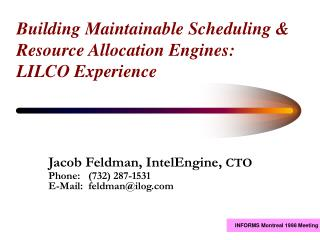Building Maintainable Scheduling & Resource Allocation Engines:  LILCO Experience