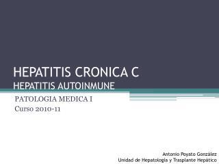 HEPATITIS CRONICA C HEPATITIS AUTOINMUNE
