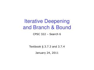 Iterative Deepening  and Branch & Bound