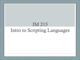 IM 215 Intro to Scripting Languages