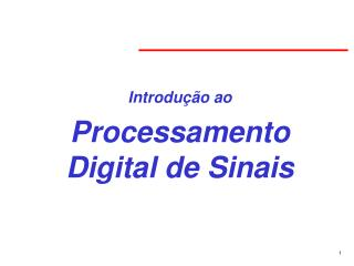 Introdução ao Processamento Digital de Sinais