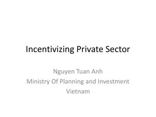 Incentivizing Private Sector