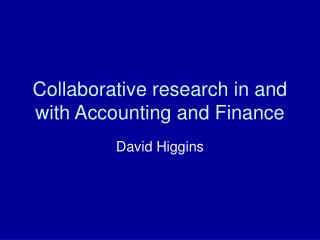 Collaborative research in and with Accounting and Finance