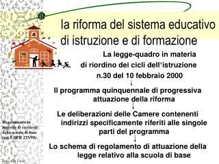 Ia riforma del sistema educativo    di istruzione e di formazione