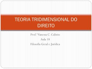 TEORIA TRIDIMENSIONAL DO DIREITO