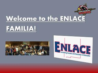 Welcome to  the ENLACE FAMILIA !