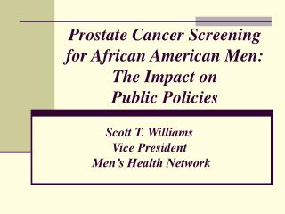Prostate Cancer Screening for African American Men:  The Impact on  Public Policies