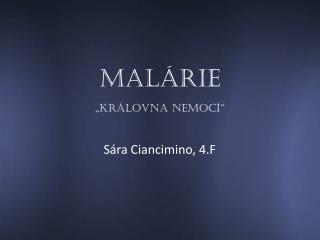 """Malárie """"Královna nemocí"""""""