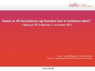 Hvem er HF-kursisterne og hvordan kan vi motivere dem? - Oplæg på HF-konference 1. november 2012