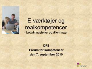 E-værktøjer og realkompetencer  - betydningsfelter og dilemmaer
