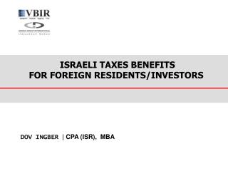 I SRAELI TAXES BENEFITS  FOR FOREIGN RESIDENTS/INVESTORS