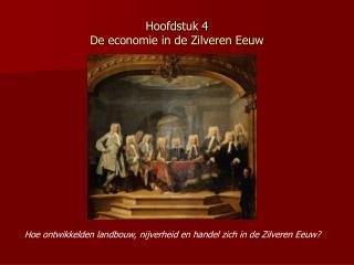 Hoofdstuk 4 De economie in de Zilveren Eeuw