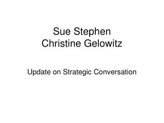 Sue Stephen Christine Gelowitz