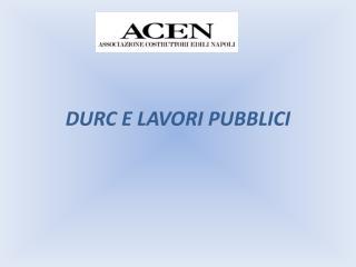 DURC E LAVORI PUBBLICI