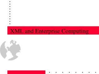 XML and Enterprise Computing