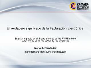 El verdadero significado de la Facturación Electrónica