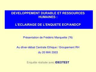 DEVELOPPEMENT DURABLE ET RESSOURCES HUMAINES : L'ECLAIRAGE DE L'ENQUETE ECP/ANDCP