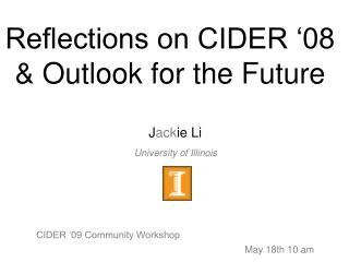 Reflections on CIDER '08 & Outlook for the Future