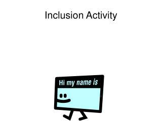 Inclusion Activity