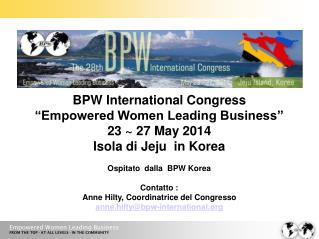 "BPW International Congress ""Empowered Women Leading Business"" 23 ~ 27 May 2014"