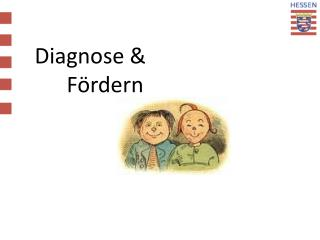 Diagnose &   	Fördern