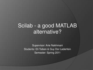 Supervisor: Arie Nakhmani Students: Eli Tsiben & Guy Dor Lederfein Semester: Spring 2011