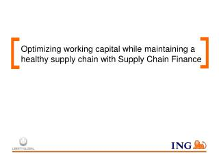 Optimizing working capital while maintaining a healthy supply chain with Supply Chain Finance