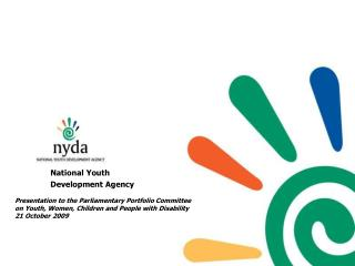 National Youth   Development Agency  Presentation to the Parliamentary Portfolio Committee on Youth, Women, Children and
