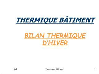 THERMIQUE BÂTIMENT BILAN THERMIQUE D'HIVER