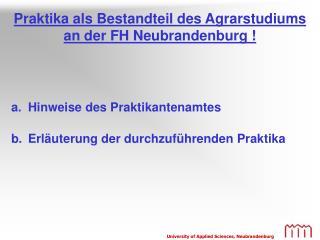 Praktika als Bestandteil des Agrarstudiums an der FH Neubrandenburg !