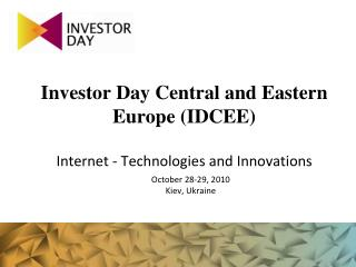 Investor Day Central and Eastern Europe (IDCEE) Internet - Technologies and Innovations