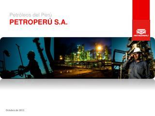 Petróleos del Perú PETROPERÚ S.A.