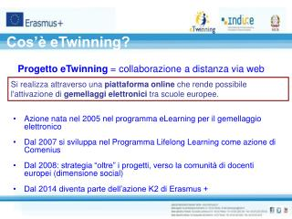 Azione nata nel 2005 nel programma eLearning per il gemellaggio elettronico
