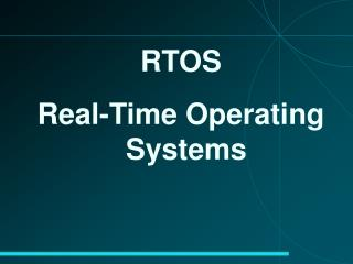 RTOS Real-Time Operating Systems
