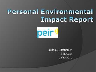 Personal Environmental Impact Report