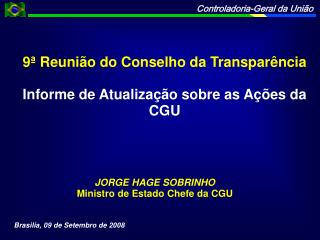 9ª Reunião do Conselho da Transparência Informe de Atualização sobre as Ações da CGU