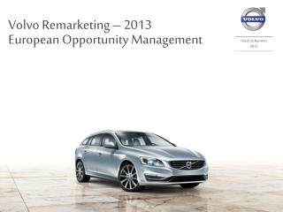 Volvo Remarketing – 2013  European Opportunity Management