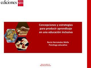 Concepciones y estrategias  para producir aprendizaje en una educación inclusiva