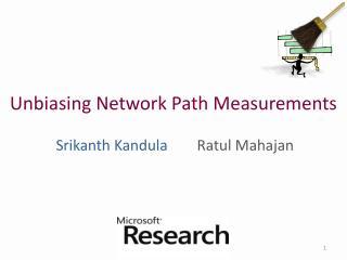 Unbiasing Network Path Measurements