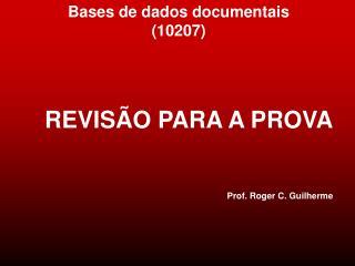 REVISÃO PARA A PROVA Prof. Roger C. Guilherme