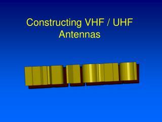 Constructing VHF / UHF Antennas