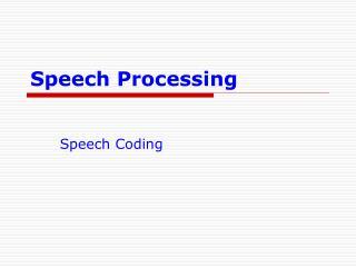 Speech Processing