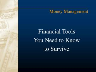Financial Tools  You Need to Know to Survive