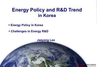 Energy Policy and R&D Trend  in Korea