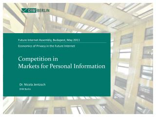 Economics of Privacy in the Future Internet Competition in  Markets for Personal Information