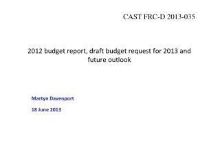 2012 budget report, draft budget request  for 2013 and future outlook