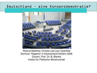 Referat Matthias Christel und Lars Osterfeld Seminar: Regieren in Deutschland SoSem 2006