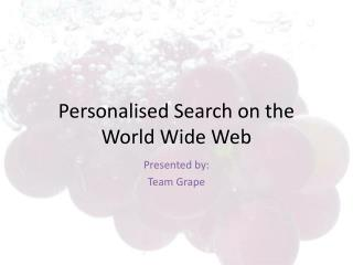 Personalised Search on the World Wide Web