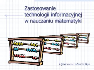 Zastosowanie technologii informacyjnej w nauczaniu matematyki