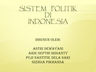 SISTEM    POLITIK  DI  INDONESIA